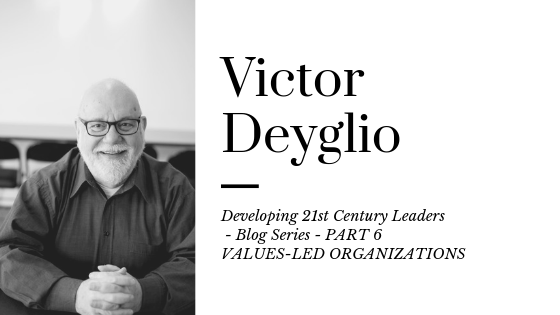 Developing 21st Century Leaders  – Blog Series –  PART 6 VALUES-LED ORGANIZATIONS